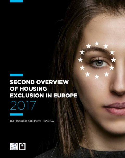 Second Overview of Housing Exclusion in Europe 2017 (a cura di The Foundation Abbé Pierre – FEANTSA)