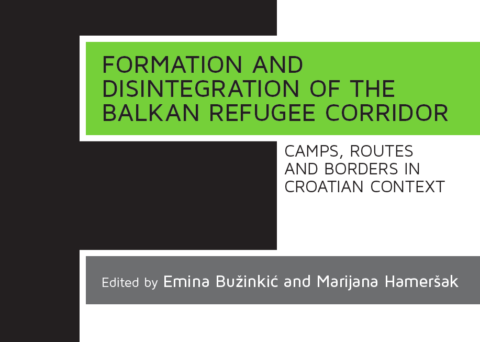 Formation and Disintegration of the Balkan Refugee Corridor. Una monografia sulla realtà balcanica  e le politiche migratorie
