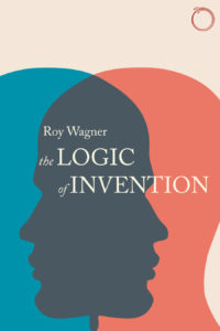 The Logic of Invention By Roy Wagner (Free Download)