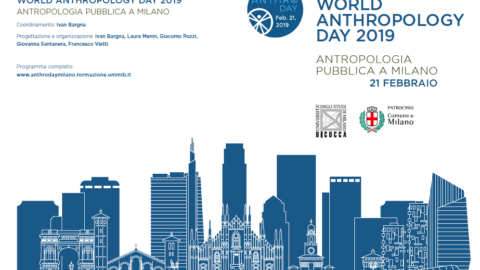 "Il programma completo del  "" World Anthropology Day  2019: Antropologia pubblica a Milano"""